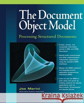 Document Object Model: Processing Structured Documents Joe Marini 9780072224368