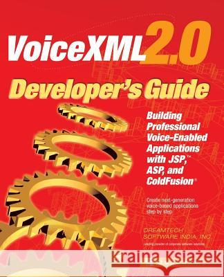 VoiceXML 2.0 Developer's Guide: Building Professional Voice Enabled Applications with JSP, ASP & Coldfusion Dreamtech Software India                 Dreamtech Inc 9780072224580