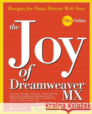 The Joy of Dreamweaver MX: Recipes for Data-Driven Web Sites Paul Newman 9780072224641
