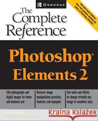 Photoshop Elements 2: The Complete Reference Ken Milburn Gene Hirsh 9780072224757