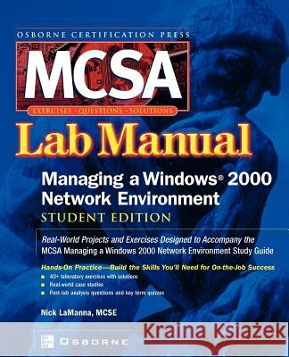 McSa Managing a Windows 2000 Network Environment Lab Manual (Exam 70-218) Nick LaManna Donald Fisher 9780072224795