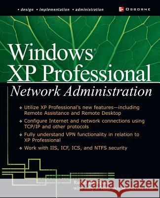 Windows XP Professional Network Administration Robert C. Elsenpeter Toby J. Velte 9780072225044
