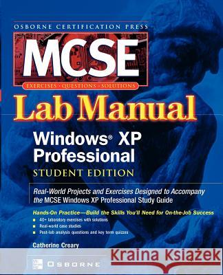 MCSE Windows XP Professional Lab Manual Catherine Creary 9780072225129