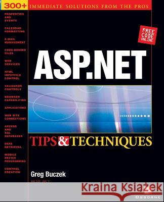 ASP.NET Tips and Techniques Greg Buczek 9780072225143