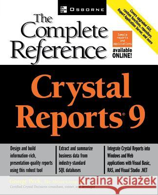 Crystal Reports 9: The Complete Reference George Peck Lyssa Wald Michael Mueller 9780072225198