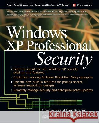 Windows XP Professional Security Chris Weber Gary Bahadur Joel Scambray 9780072226027