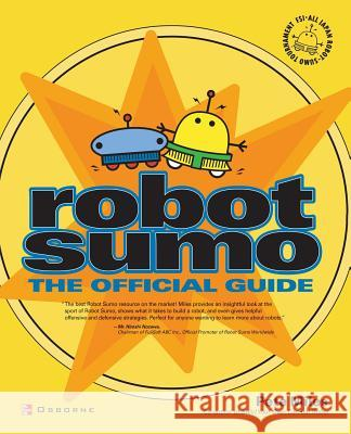 Robot Sumo: The Official Guide Pete Miles 9780072226171