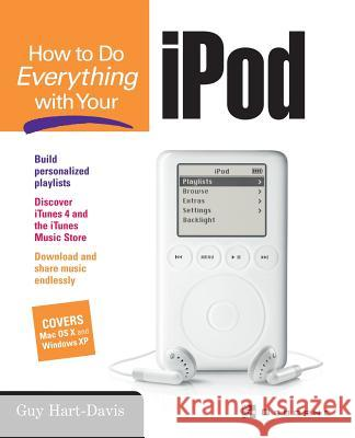 How to Do Everything with Your iPod Guy Hart-Davis Joe Hutsko 9780072227000
