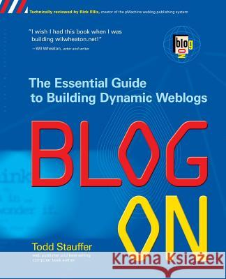 Blog on : Building Online Communities with Web Logs Todd Stauffer 9780072227123