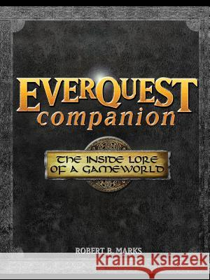 Everquest Companion: The Inside Lore of a Game World Robert B. Marks 9780072229035