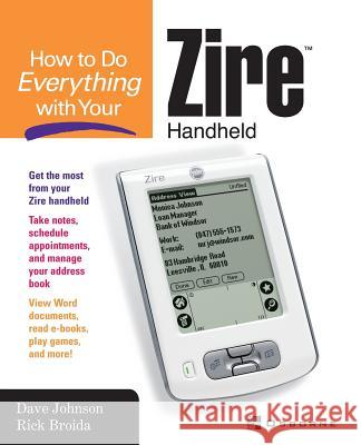 How to Do Everything with Your Zire Handheld Dave Johnson Rick Broida 9780072229301