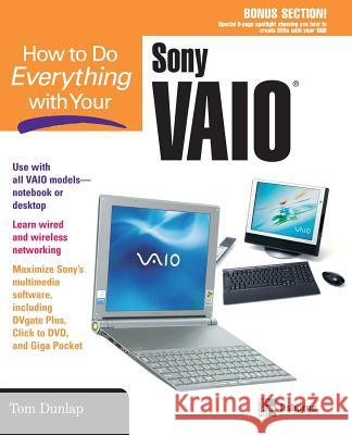 How to Do Everything with Your Sony Vaio (R) Jon Chappel Tom Dunlap 9780072231373