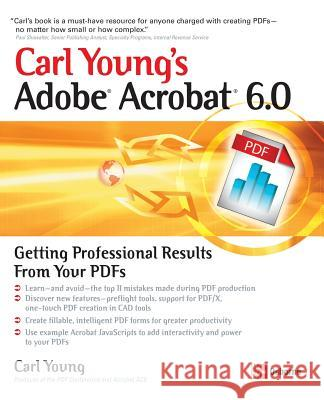 Carl Young's Adobe Acrobat 6.0: Getting Professional Results from Your PDFs Carl Young 9780072231380