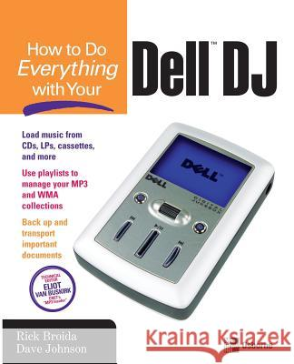 How to Do Everything with Your Dell DJ Rick Broida Dave Johnson 9780072255508