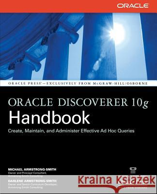 Oracle Discoverer 10g Handbook Michael Armstrong-Smith Darlene Armstrong-Smith 9780072262148