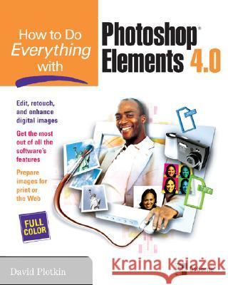 How to Do Everything with Photoshop Elements David Plotkin 9780072262674