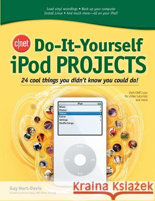 CNET Do-It-Yourself iPod Projects Guy Hart-Davis 9780072264708