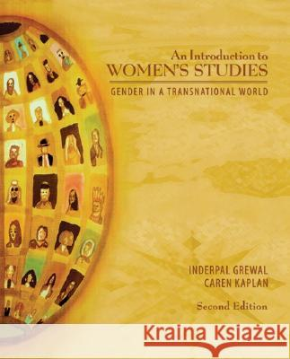 An Introduction to Women's Studies: Gender in a Transnational World Inderpal Grewal Caren Kaplan 9780072887181