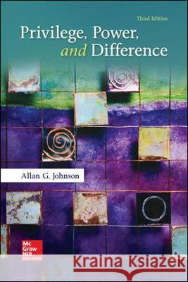 Privilege, Power, and Difference Allan G. Johnson 9780073404226 McGraw-Hill Education