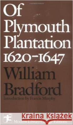 Plymouth Plantation 1620 - 1647 William Bradford 9780075542810