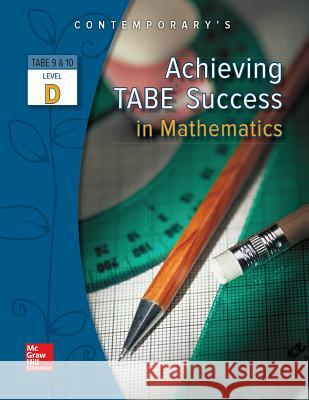 Achieving Tabe Success in Mathematics, Level D Workbook McGraw-Hill 9780077044695 McGraw-Hill Companies