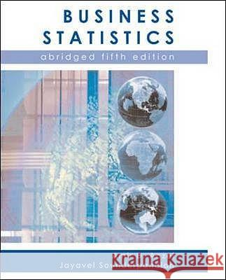 Business Statistics: Abridged Amir D. Aczel Jayavel Sounderpandian 9780077108601