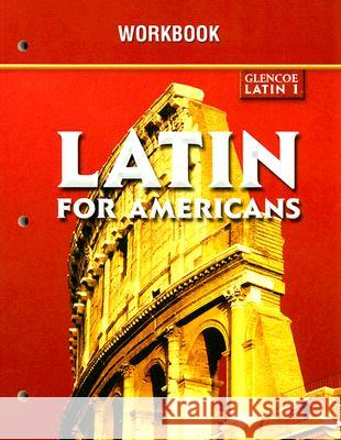 Glencoe Latin 1 Latin for Americans Workbook Glencoe/McGraw-Hill 9780078292224