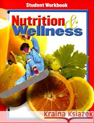 Nutrition & Wellness Student Workbook Glencoe McGraw-Hill 9780078463426