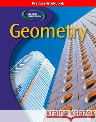 Glencoe Geometry, Practice Workbook McGraw-Hill 9780078601934