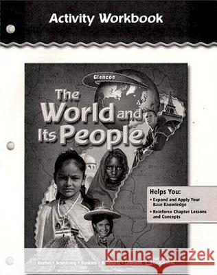 The World and Its People: Activity Workbook McGraw-Hill 9780078655029
