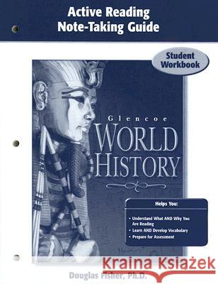 Glencoe World History, Active Reading Note-Taking Guide: Student Workbook Douglas Fisher 9780078675539