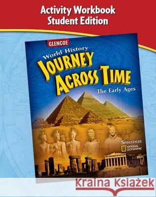 Journey Across Time, Early Ages, Activity Workbook, Student Edition McGraw-Hill 9780078681974