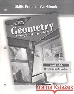 Geometry: Concepts and Applications, Skills Practice Workbook McGraw-Hill 9780078693120