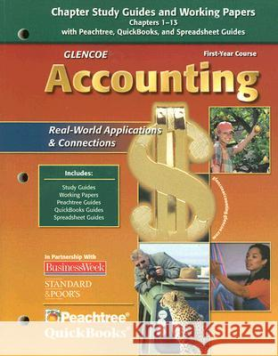 Glencoe Accounting: Chapter Study Guides and Working Papers: Real-World Applications & Connections, First-Year Course McGraw-Hill 9780078739873