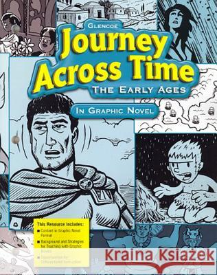 Journey Across Time: The Early Ages in Graphic Novel McGraw-Hill 9780078747236
