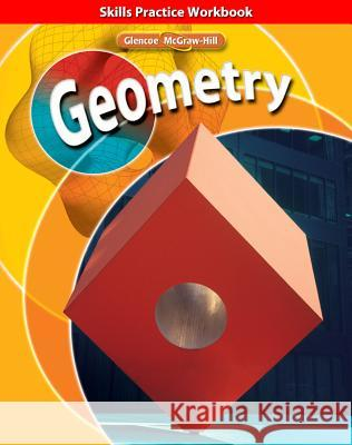 Geometry: Skills Practice Workbook McGraw-Hill 9780078773464
