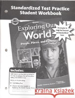 Exploring Our World, Standardized Test Practice Workbook Glencoe/McGraw-Hill 9780078776052