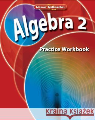 Algebra 2, Practice Workbook McGraw-Hill                              McGraw-Hill 9780078790577