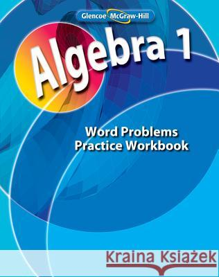 Algebra 1, Word Problems Practice Workbook Glencoe/McGraw-Hill 9780078803086
