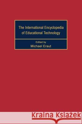 International Encyclopedia of Educational Technology Eraut                                    M. Eraut Michael Eraut 9780080334097