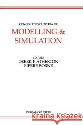 Concise Encyclopedia of Modelling and Simulation D. P. Atherton P. Borne Martin Ruck 9780080362014