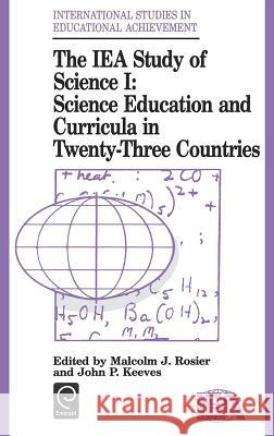 Iea Study of Science: Science Education and Curricula in Twenty-Three Countries M. J. Rosier J. P. Keeves J. P. Keeves 9780080410340