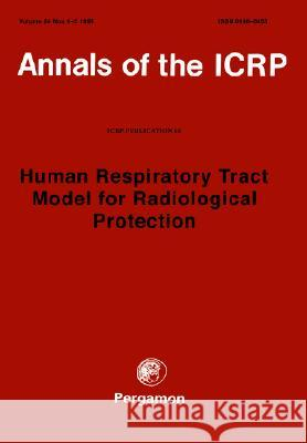 ICRP Publication 66 : Human Respiratory Tract Model for Radiological Protection Icrp                                     Icrp 9780080411545
