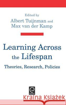 Learning Across the Lifespan : Theories, Research, Policies A. C. Tuijnman M. Va Albert C. Tuijnman 9780080419268