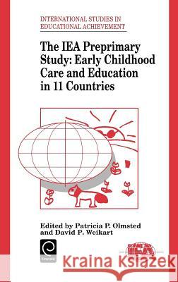Iea Preprimary Study: Early Childhood Care and Education in 11 Countries P. P. Olmsted D. P. Weikart Patricia P. Olmsted 9780080419343