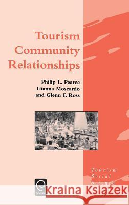 Tourism Community Relationships Philip L. Pearce P. L. Pearce G. M. Moscardo 9780080423951