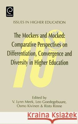 Mockers and Mocked: Comparative Perspectives on Differentation, Convergence and Diversity in Higher Education L. Meek L. Goedegebuure O. Kivinen 9780080425634