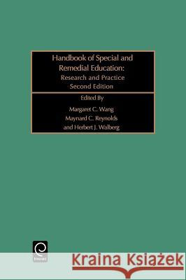 Handbook of Special and Remedial Education : Research and Practice M. C. Wang M. C. Reynolds H. J. Walberg 9780080425665