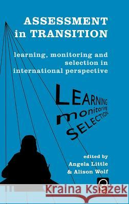 Assessment in Transition: Learning, Monitoring and Selection in International Perspective A. Little A. Wolf Little A 9780080427676