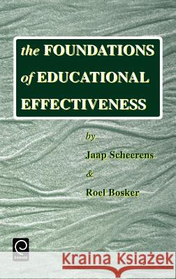 The Foundations of Educational Effectiveness J. Scheerens J. Scherens Graafland 9780080427690